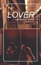 lover [words 3] by MyOnlyWay