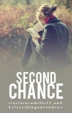 Second Chance by clarissacamille15