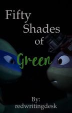 Fifty Shades of Green (TMNT Fanfic) by redwritingdesk