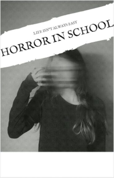 HORROR in SCHOOL! { Based on a unreal story }