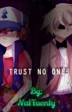 Trust no one (BillxTuxDipper) by NatFuenty