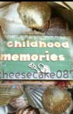 Childhood Memories by cheesecake087