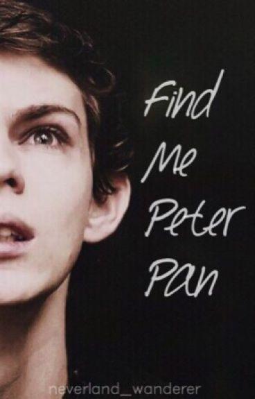 Find Me Peter Pan  (Peter Pan/Robbie Kay)