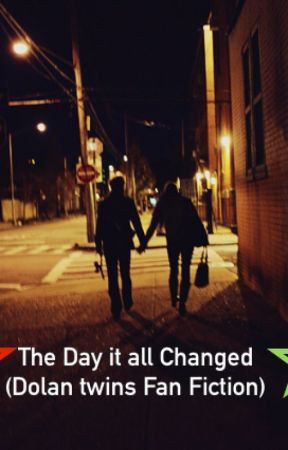 The Day it all Changed (Dolan twins fan fiction) by lillybearxoxo