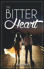 The Bitter Heart [PROSES REVISI] by nrdhini