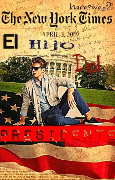 El Hijo Del Presidente |EDITANDO|