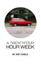 A Twenty-Four Hour Week by minorvice