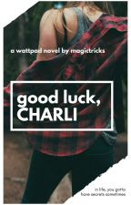 Good Luck, Charli by magictricks