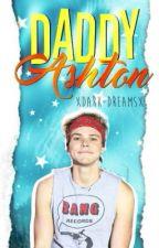 Daddy Ashton  A.I  [ #Wattys2017 ] by xDark-Dreamsx