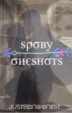 Spoby oneshots [ DISCONTINUED ] by justbeinghonest_