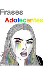 Frases Adolescentes by Ariannysss