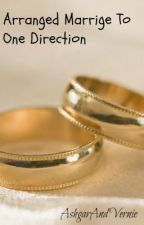 Arranged Marrige To One Direction by AshgarAndVernie