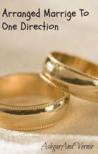 Arranged Marrige To One Direction by AshgarAndVernie