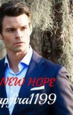 A NEW HOPE(Elijah Mikaelson.) by sapfira1199