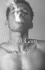 How's it Goin Down? by __Kia_Tyshii_