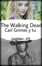 The Walkind Dead - Carl Grimes Y Tu- by Guadalupe_188