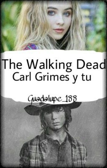 The Walkind Dead - Carl Grimes Y Tu-
