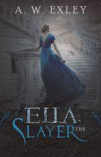 Ella, the Slayer by AWExley