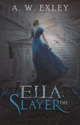 Ella  the Slayer by AWExley