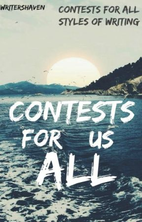 Contests For Us All by Writers-Haven