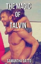 The Magic of Talvin by stayingwithtaylor