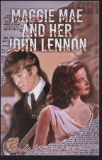 Maggie Mae And Her John Lennon Books 1-2 Alternate Universe fan fiction by Californiagirl22