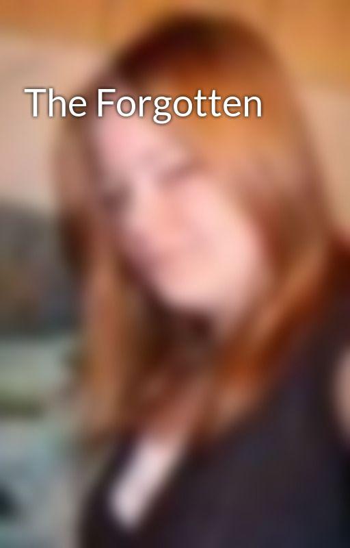 The Forgotten by MirandaKayBelcher