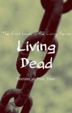 Living Dead  by Doctors_at_Your_Door