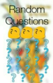 Random Questions by The_GreenGuy