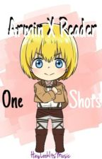 Armin X Reader One-shots (CONTINUING TEMPORARILY)  by HeyLookItsMusic