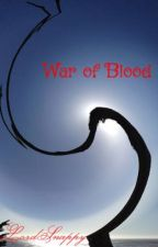 War of Blood by LordSnappy