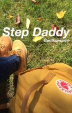 Step Daddy ~ l.h by wilksmami-