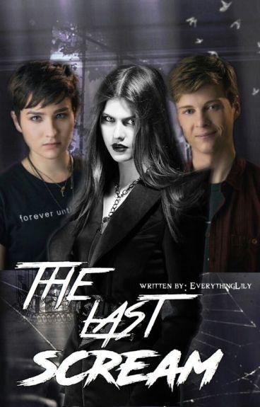 The Last Scream (Noah Foster/ Scream TV Series FF) #Wattys2016