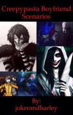 Creepypasta Boyfriend Scenarios by JokerHarley_BB