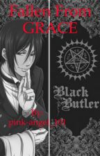 Fallen From Grace - Black Butler by pink-angel_101
