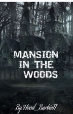 Manchion in the woods(mb + 2 love story) by rocswifeyy143