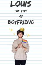 Louis the type of boyfriend (larry stylinson) by itsbeaI