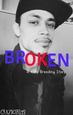 Broken: A Kelly Story by crazigirl12