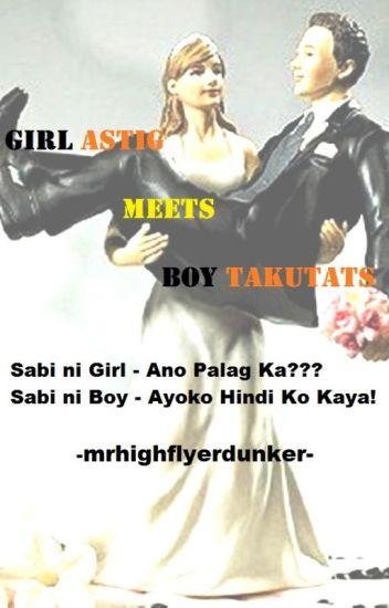 Girl Astig Meets Boy Takutats