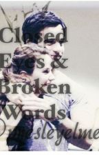 Closed Eyes and Broken Words by AuthorOfTheOpera