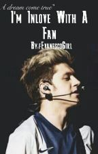 I'm Inlove with a Fan (Niall Horan fanfiction) [tagalog] by EvanescoGirl