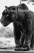 Dying Breed by madi_smurf