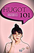 HUGOT 101 (#HUGOTQOUTES)  by EightFinityAndBeyond