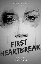 First Heartbreak (Completed) by gyle09