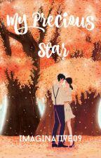 My Precious Star ✔ by Imaginative09