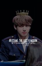 Aristane:The lost kingdom (Revising) by SeriouslyJeon