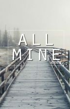 all mine | ft. michael clifford by originator