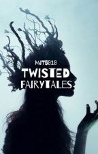 Twisted Fairytales by QuirkinessIsKey