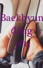 [Shortfic][CHANBAEK][H] Baekhyun đáng yêu. by Ha_Yeonie