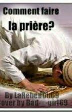 COMMENT FAIRE LA PRIERE by Une_Marocainee69